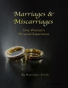 Marriages & Miscarriages: One Woman's Personal Experience