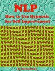 NLP - How to Use Hypnosis for Self Improvement
