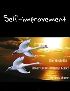 Self-improvement - One Simple But Powerful Life-Changing Guide!