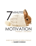 7 Minutes Motivation: The Book (Lite Edition)