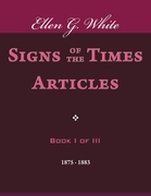 Signs of the Times Articles - Book I of III
