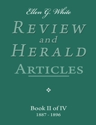 Ellen G. White Review and Herald Articles - Book II of IV