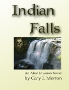 Indian Falls - An Alien Invasion Novel
