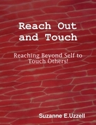 Reach Out and Touch - Reaching Beyond Self to Touch Others!