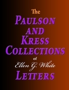 The Paulson and Kress Collections of Ellen G. White Letters