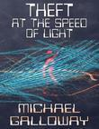 Theft at the Speed of Light