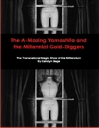 The A-Mazing Yamashita and the Millennial Gold-Diggers: The Transnational Magic Show of the Millennium