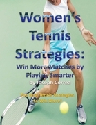 Women's Tennis Strategies: Win More Matches by Playing Smarter