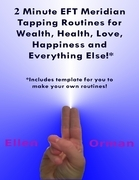 2 Minute EFT Meridian Tapping Routines for Wealth Health Love Happiness and Everything Else!*