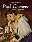 Paul Cézanne: 107 Masterpieces