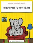 Living with Alcoholism & Addiction:  Elephant in the Room