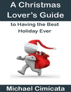 A Christmas Lover's Guide to Having the Best Holiday Ever