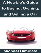 A Newbie's Guide to Buying, Owning, and Selling a Car