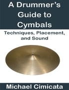 A Drummer's Guide to Cymbals: Techniques, Placement, and Sound