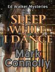 Sleep While I Dance