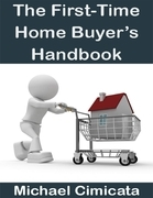 The First-Time Home Buyer's Handbook
