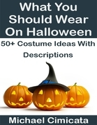 What You Should Wear On Halloween: 50+ Ideas With Descriptions