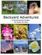 Backyard Adventures - A Family Book for All Ages