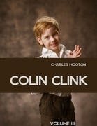 Colin Clink: Volume III (Illustrated)