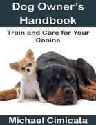 Dog Owner's Handbook: Train and Care for Your Canine