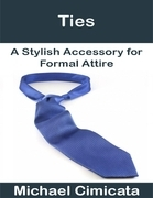 Ties: A Stylish Accessory for Formal Attire