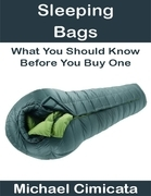 Sleeping Bags: What You Should Know Before You Buy One