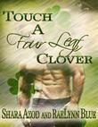 Touch a Four Leaf Clover