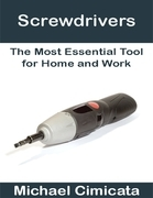 Screwdrivers: The Most Essential Tool for Home and Work