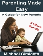 Parenting Made Easy: A Guide for New Parents (5 eBook Bundle)