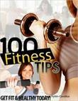 100 Fitness Tips: Get Fit and Healthy Today