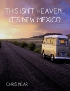 This Isn't Heaven... It's New Mexico