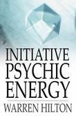 Initiative Psychic Energy