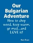 Our Bulgarian Adventure