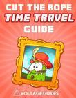 Cut the Rope Time Travel Guide