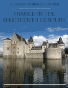 France in the Nineteenth Century (Illustrated)