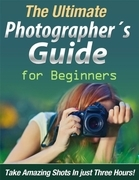 The Ultimate Photographer´s Guide for Beginners