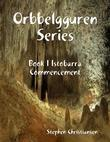 Orbbelgguren Series: Book I Istobarra Commencement