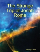 """The Strange Trip of Jonah Rome"""