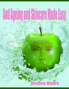 Anti Ageing and Skincare Made Easy