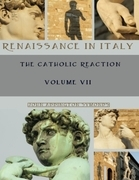 Renaissance in Italy: The Catholic Reaction, Volumes VII (Illustrated)
