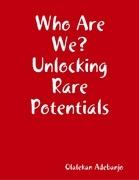 Who Are We? Unlocking Rare Potentials