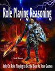 Role Playing Reasoning - Info on Role Playing to Be the Best at Your Games