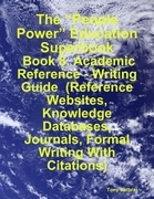 "The ""People Power"" Education Superbook: Book 8. Academic Reference - Writing Guide (Reference Websites, Knowledge Databases, Journals, Formal Writing"