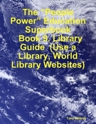 "The ""People Power"" Education Superbook: Book 9. Library Guide (Use a Library, World Library Websites)"