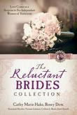 The Reluctant Brides Collection: Love Comes as a Surprise to Six Independent Women of Yesteryear
