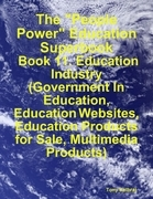 "The ""People Power"" Education Superbook: Book 11. Education Industry (Government in Education, Education Websites, Education Products for Sale, Multime"
