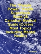 """The """"People Power"""" Health Superbook: Book 28. Canadian Medical Guide (Covers Most Topics Including Mental Health)"""