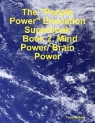 "The ""People Power"" Education Superbook: Book 2. Mind Power/ Brain Power"