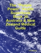 "The ""People Power"" Health Superbook: Book 30. Australia & New Zealand Medical Guide"