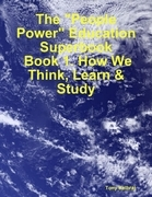 "The ""People Power"" Education Superbook: Book 1. How We Think, Learn & Study"